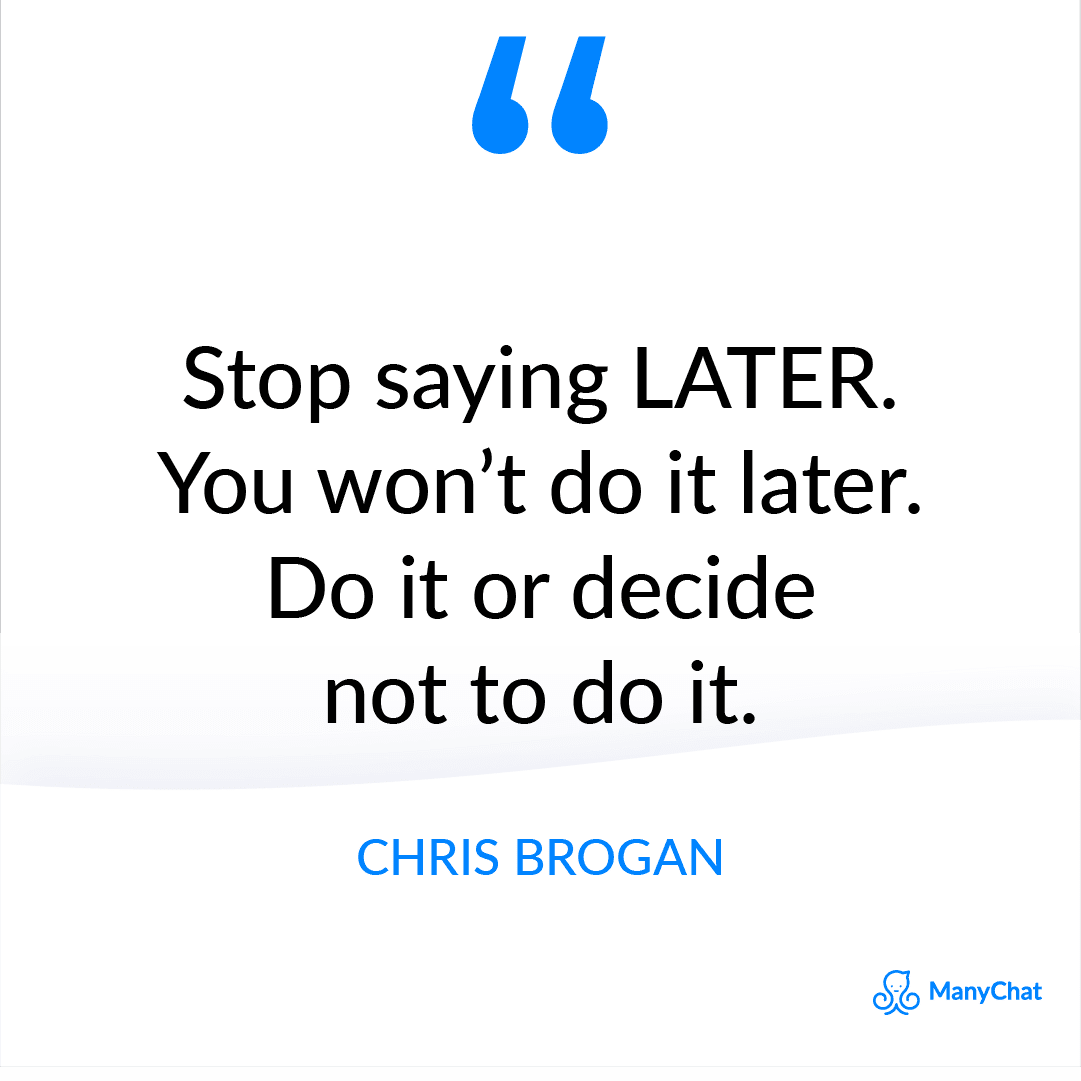 Inspirational and Motivational Quote by Chris Brogan