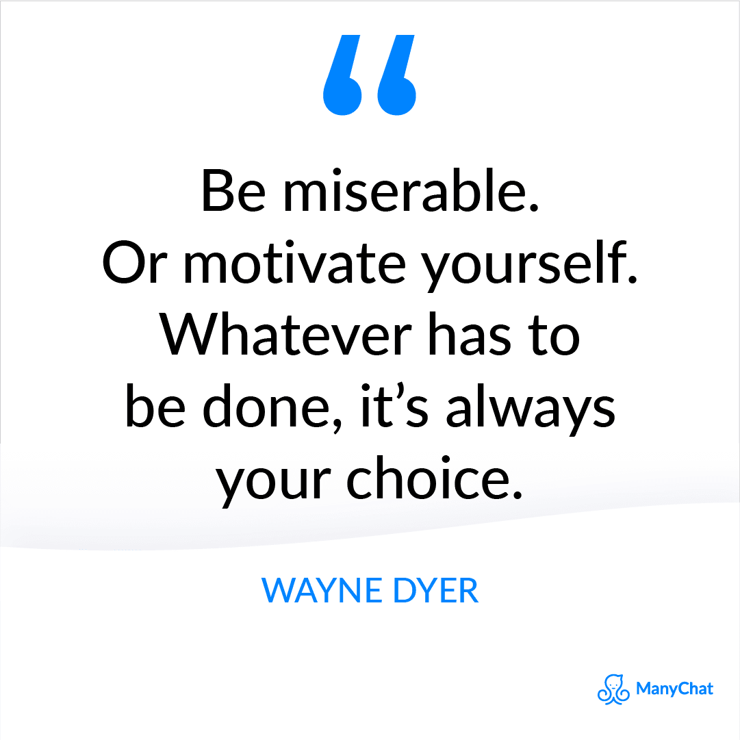 Quote about Motivation from Wayne Dyer